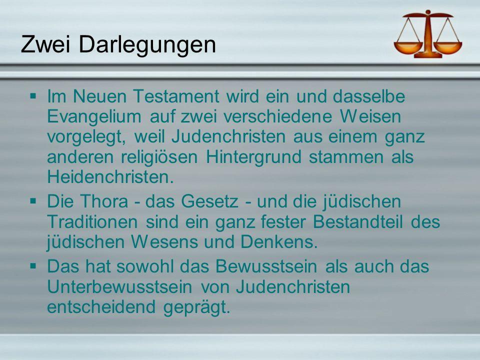 Zwei Darlegungen Im Neuen Testament wird ein und dasselbe Evangelium auf zwei verschiedene Weisen vorgelegt, weil Judenchristen aus einem ganz anderen