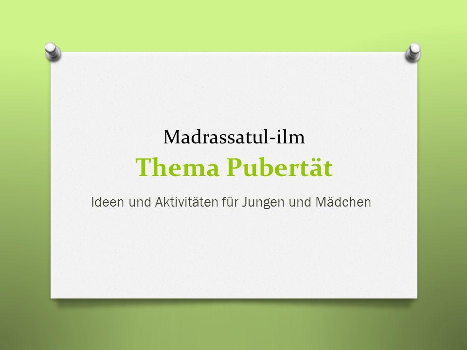Madrassatul-ilm Thema Pubertät Ideen und Aktivitäten für Jungen und Mädchen