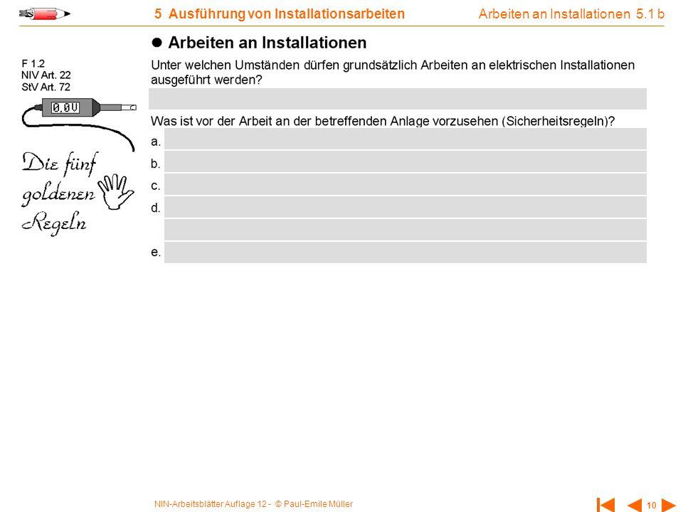 NIN-Arbeitsblätter Auflage 12 - © Paul-Emile Müller 10 5 Ausführung von Installationsarbeiten Arbeiten an Installationen 5.1 b