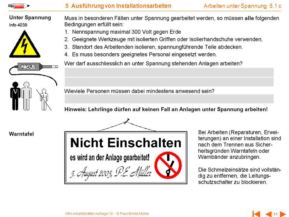 NIN-Arbeitsblätter Auflage 12 - © Paul-Emile Müller 11 5 Ausführung von Installationsarbeiten Arbeiten unter Spannung 5.1 c