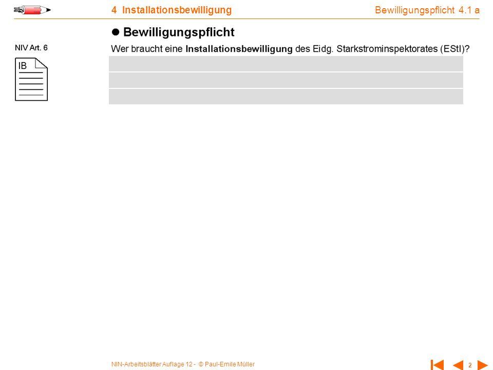 NIN-Arbeitsblätter Auflage 12 - © Paul-Emile Müller 2 4 Installationsbewilligung Bewilligungspflicht 4.1 a