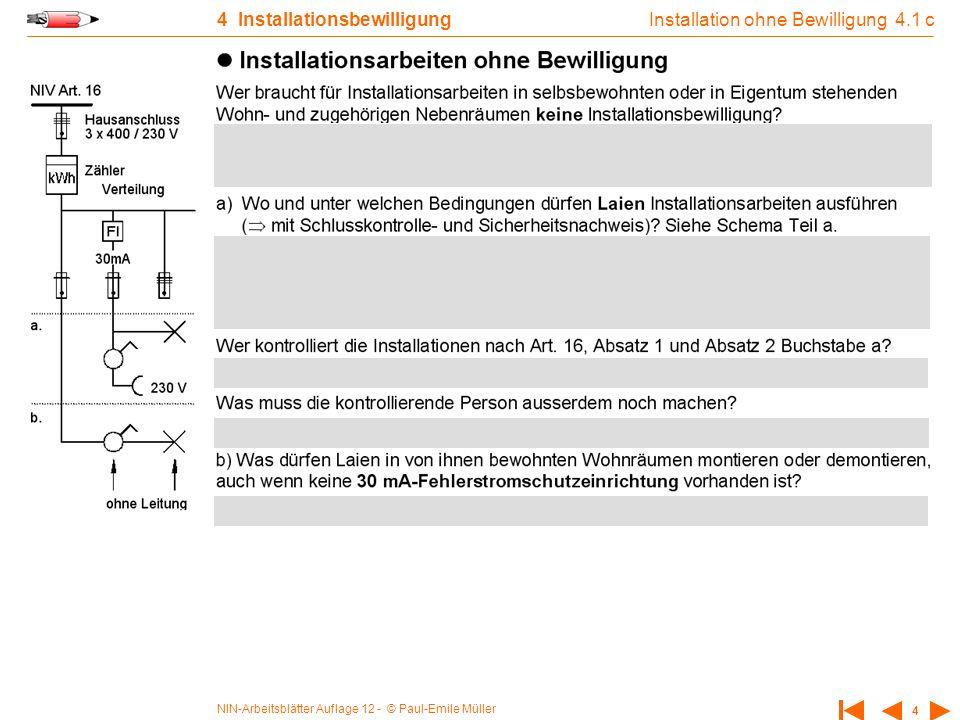 NIN-Arbeitsblätter Auflage 12 - © Paul-Emile Müller 5 4 Installationsbewilligung Zuständigkeit und Fähigkeit 4.2 a