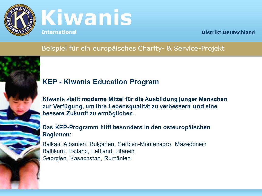 Beispiel für ein europäisches Charity- & Service-Projekt KEP - Kiwanis Education Program Kiwanis stellt moderne Mittel für die Ausbildung junger Mensc