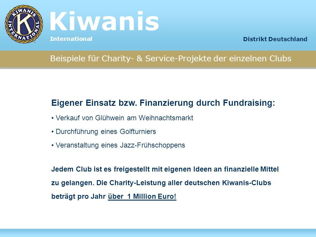 Beispiele für Charity- & Service-Projekte der einzelnen Clubs Eigener Einsatz bzw. Finanzierung durch Fundraising: Verkauf von Glühwein am Weihnachtsm