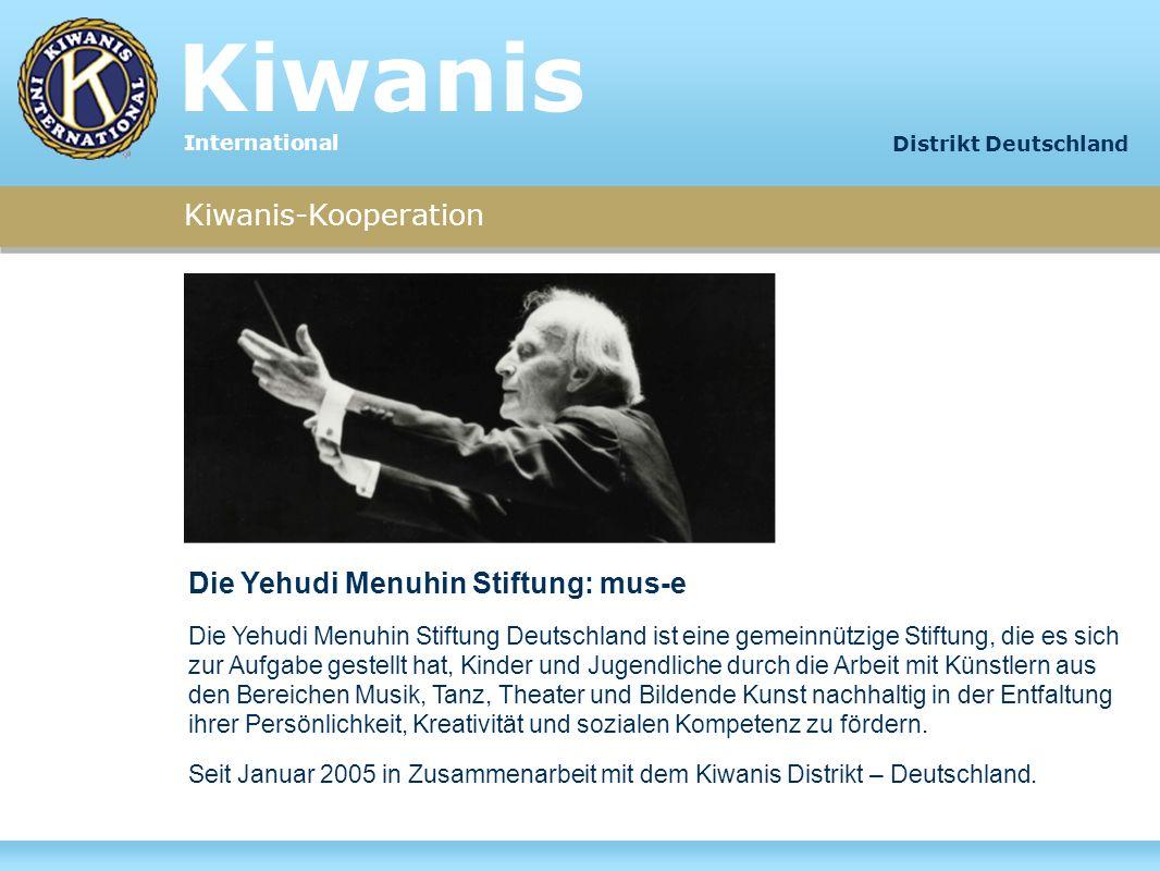 Kiwanis-Kooperation Die Yehudi Menuhin Stiftung: mus-e Die Yehudi Menuhin Stiftung Deutschland ist eine gemeinnützige Stiftung, die es sich zur Aufgab