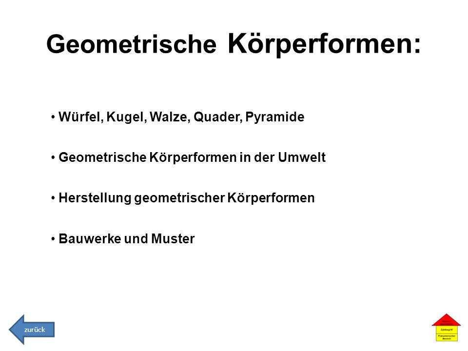 Geometrische Körperformen: Würfel, Kugel, Walze, Quader, Pyramide Geometrische Körperformen in der Umwelt Herstellung geometrischer Körperformen Bauwe