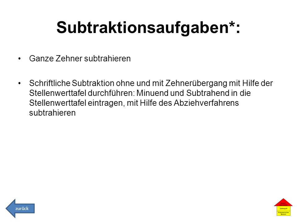Subtraktionsaufgaben*: Ganze Zehner subtrahieren Schriftliche Subtraktion ohne und mit Zehnerübergang mit Hilfe der Stellenwerttafel durchführen: Minu