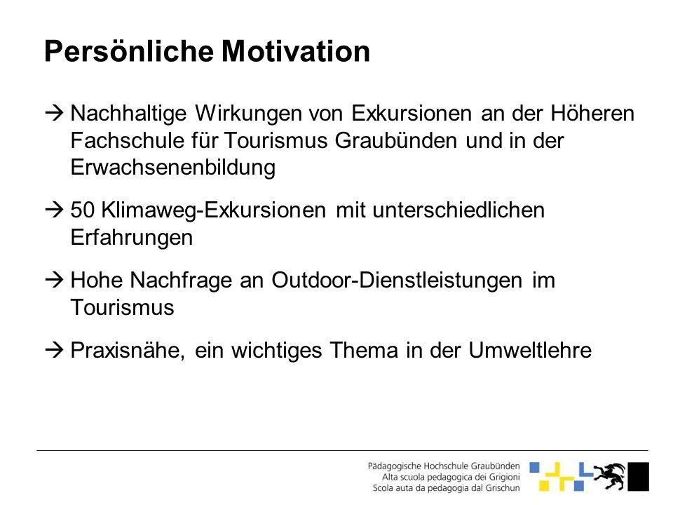 Persönliche Motivation Nachhaltige Wirkungen von Exkursionen an der Höheren Fachschule für Tourismus Graubünden und in der Erwachsenenbildung 50 Klima