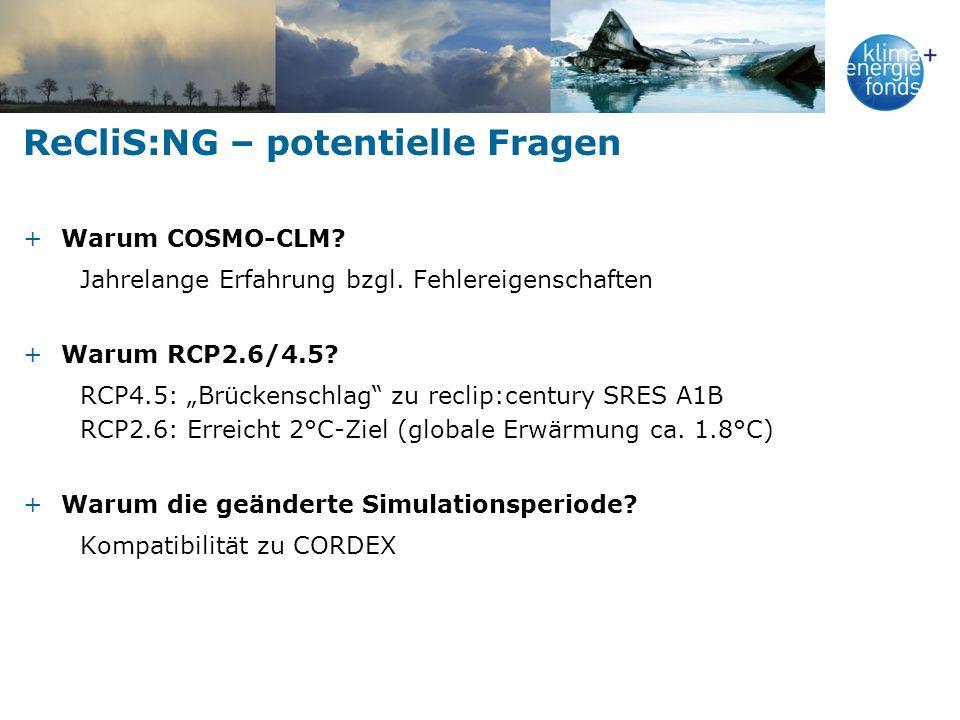ReCliS:NG – potentielle Fragen +Warum COSMO-CLM.Jahrelange Erfahrung bzgl.