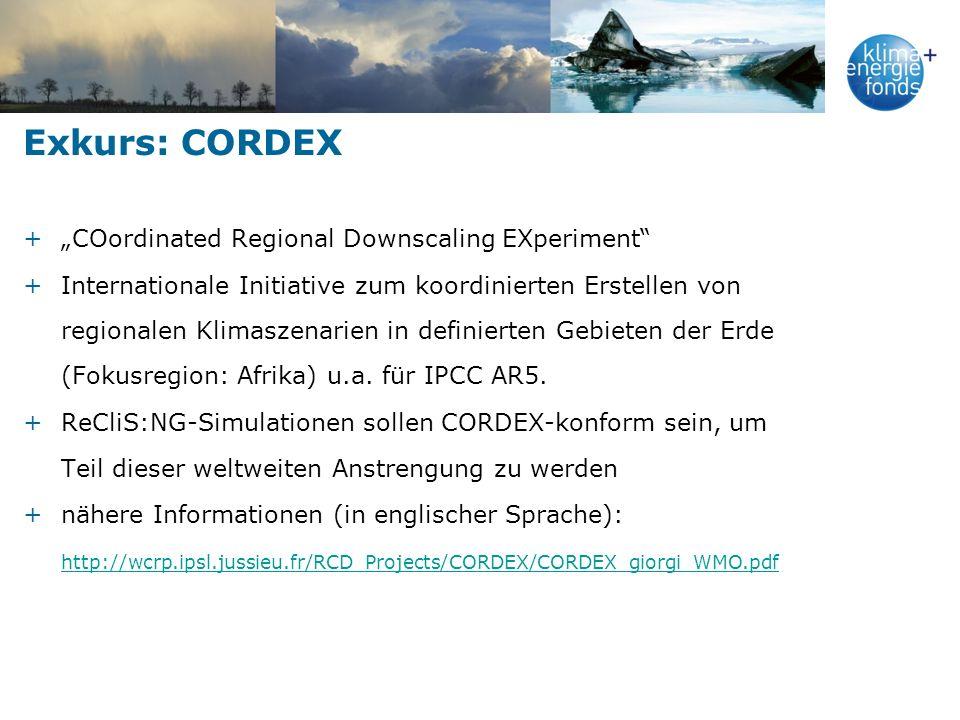 Exkurs: CORDEX +COordinated Regional Downscaling EXperiment +Internationale Initiative zum koordinierten Erstellen von regionalen Klimaszenarien in definierten Gebieten der Erde (Fokusregion: Afrika) u.a.