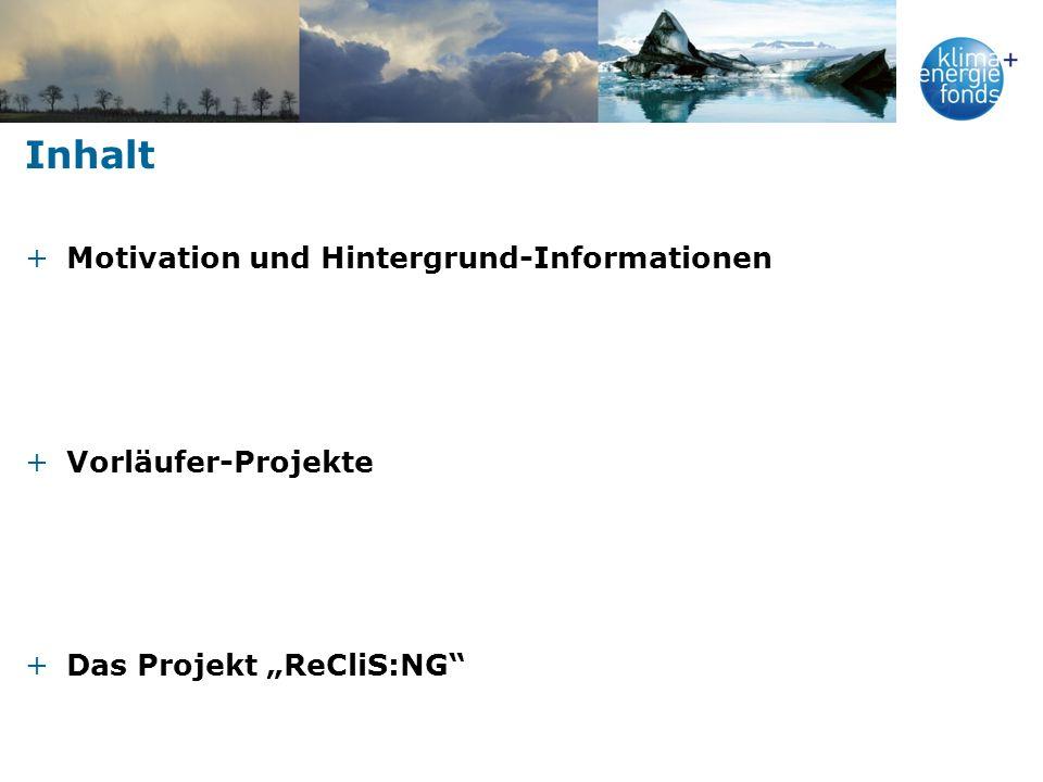 Inhalt +Motivation und Hintergrund-Informationen +Vorläufer-Projekte +Das Projekt ReCliS:NG