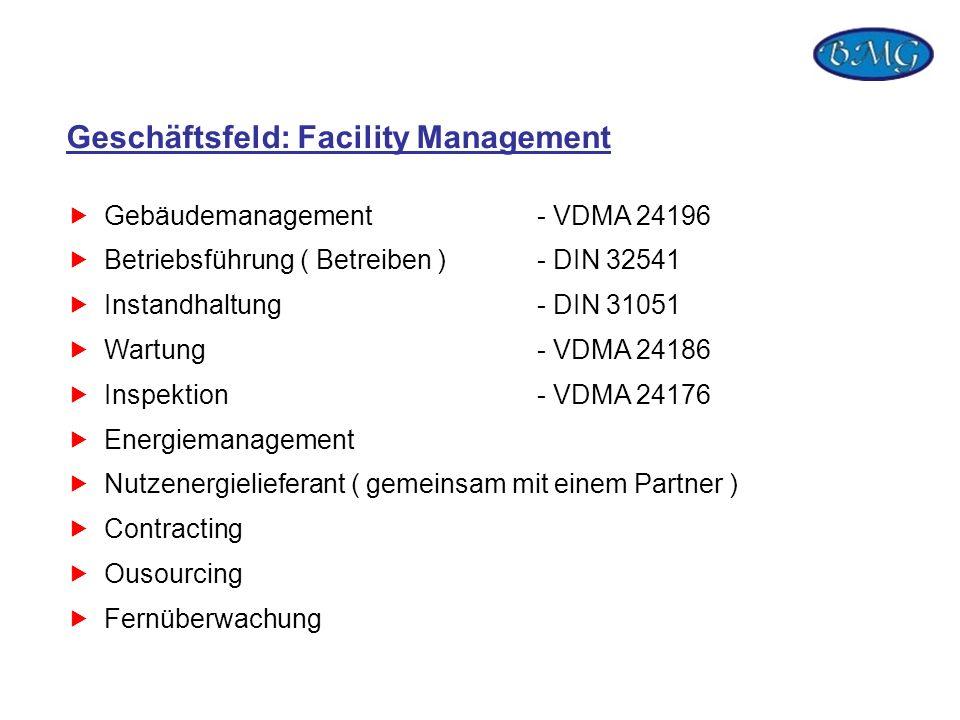 Gebäudemanagement- VDMA 24196 Betriebsführung ( Betreiben )- DIN 32541 Instandhaltung- DIN 31051 Wartung- VDMA 24186 Inspektion- VDMA 24176 Energieman
