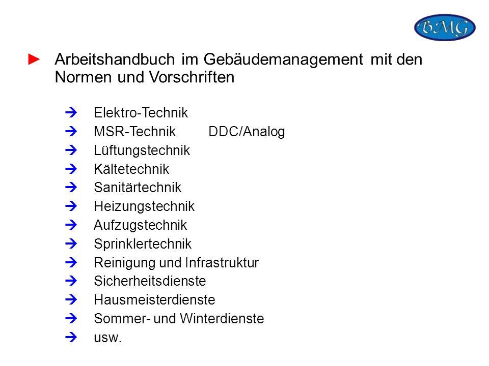Arbeitshandbuch im Gebäudemanagement mit den Normen und Vorschriften Elektro-Technik MSR-Technik DDC/Analog Lüftungstechnik Kältetechnik Sanitärtechni
