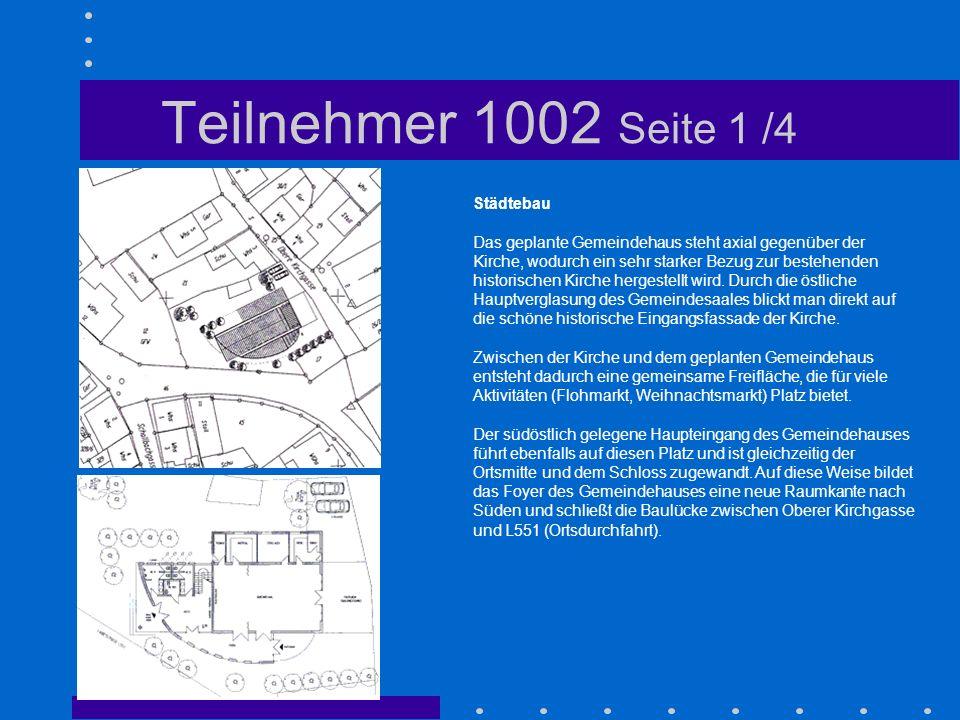Teilnehmer 1002 Seite 1 /4 Städtebau Das geplante Gemeindehaus steht axial gegenüber der Kirche, wodurch ein sehr starker Bezug zur bestehenden histor