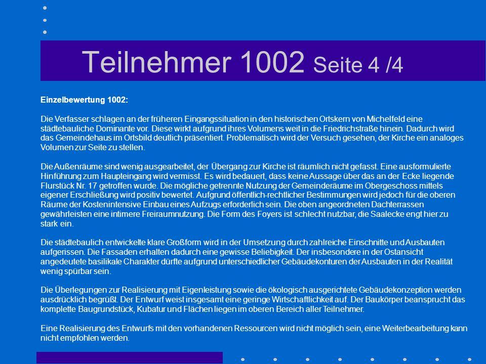 Teilnehmer 1002 Seite 4 /4 Einzelbewertung 1002: Die Verfasser schlagen an der früheren Eingangssituation in den historischen Ortskern von Michelfeld