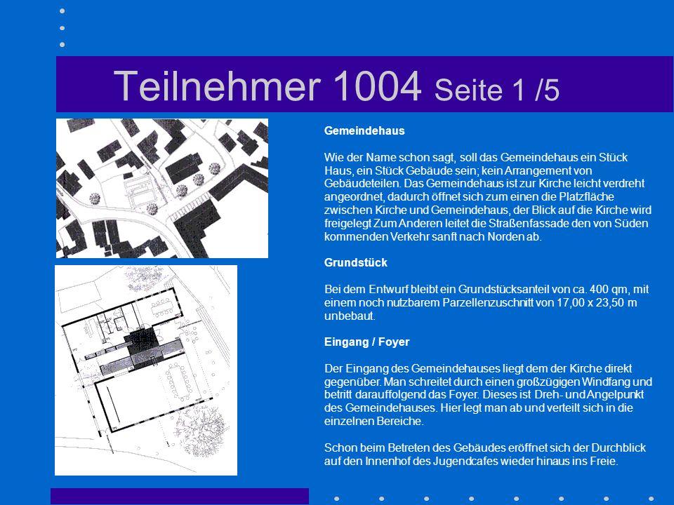 Teilnehmer 1004 Seite 1 /5 Gemeindehaus Wie der Name schon sagt, soll das Gemeindehaus ein Stück Haus, ein Stück Gebäude sein; kein Arrangement von Ge