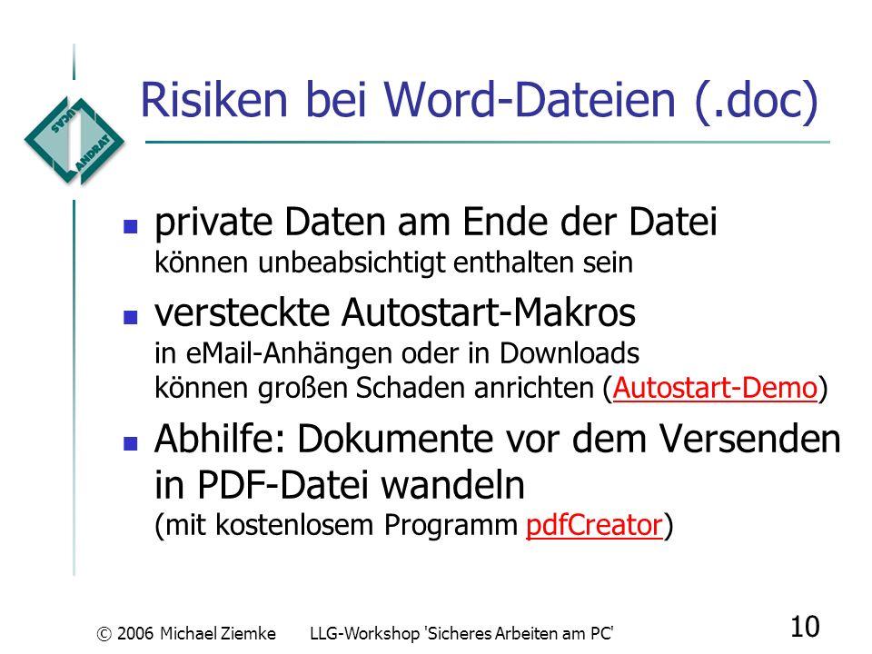 © 2006 Michael ZiemkeLLG-Workshop 'Sicheres Arbeiten am PC' 9 Zusätzliche Aspekte & Risiken: mehrere PCs im WLAN verbinden: Verschlüsselung, Schutzmaß