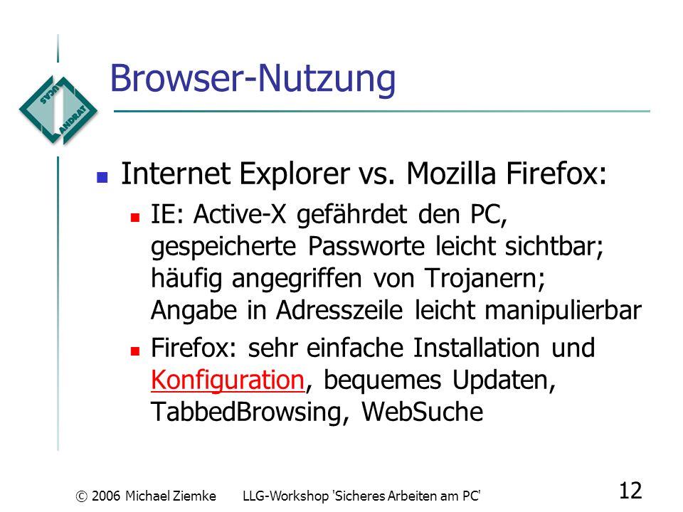 © 2006 Michael ZiemkeLLG-Workshop 'Sicheres Arbeiten am PC' 11 Fragen zum Aspekt Sicherheit? ???