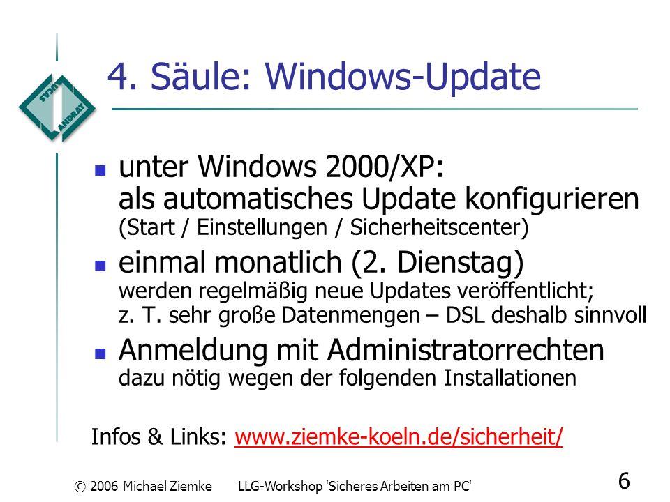 © 2006 Michael ZiemkeLLG-Workshop Sicheres Arbeiten am PC 16 eMail-Nutzung: Gefahren Nachrichten nur im Textformat zeigen um IP-Mitteilung bei Grafik-Nachladen zu verhindern Ausführbare Dateien im Anhang (.exe.com.scr.pif) nie öffnen Vorsicht vor dem harmlos.gif.exe – Trick Office-Dateien im Anhang (.doc.xls.ppt) können Autostart-Makros enthaltenAutostart-Makros Bekannte Absender können gefälscht sein.