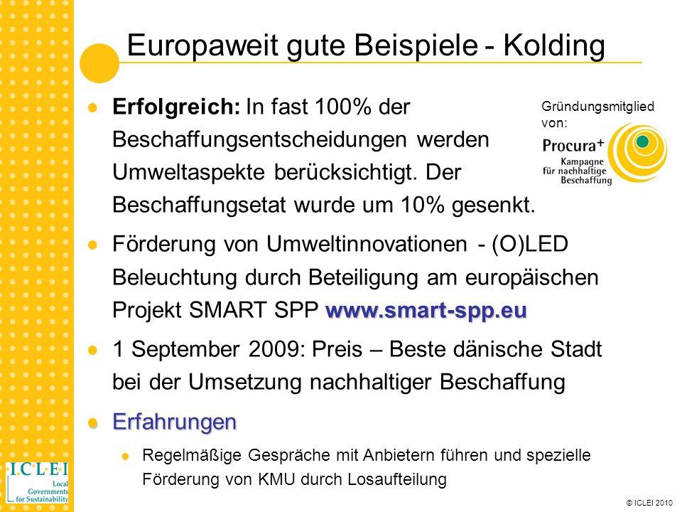 © ICLEI 2010 Europaweit gute Beispiele - Kolding Erfolgreich: In fast 100% der Beschaffungsentscheidungen werden Umweltaspekte berücksichtigt.