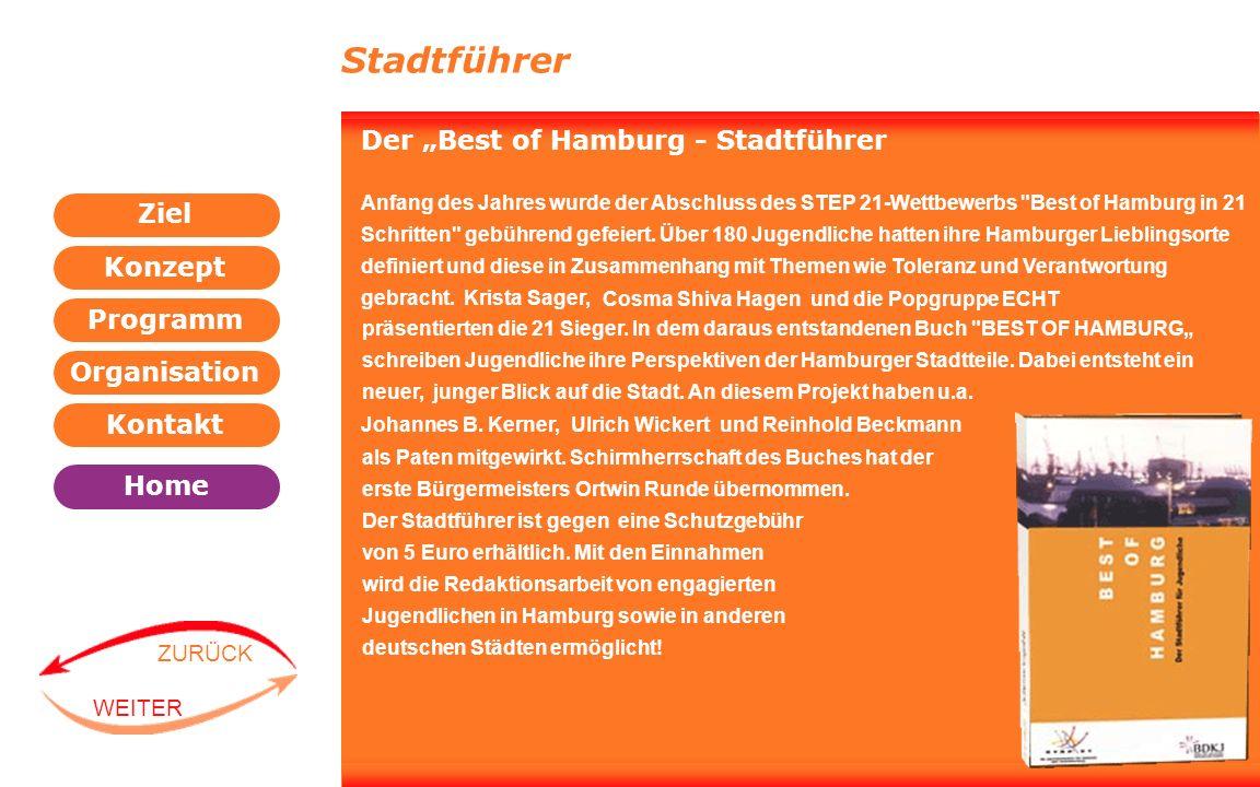 Programm Organisation Kontakt Konzept Ziel Home WEITER ZURÜCK Stadtführer Der Best of Hamburg - Stadtführer Anfang des Jahres wurde der Abschluss des