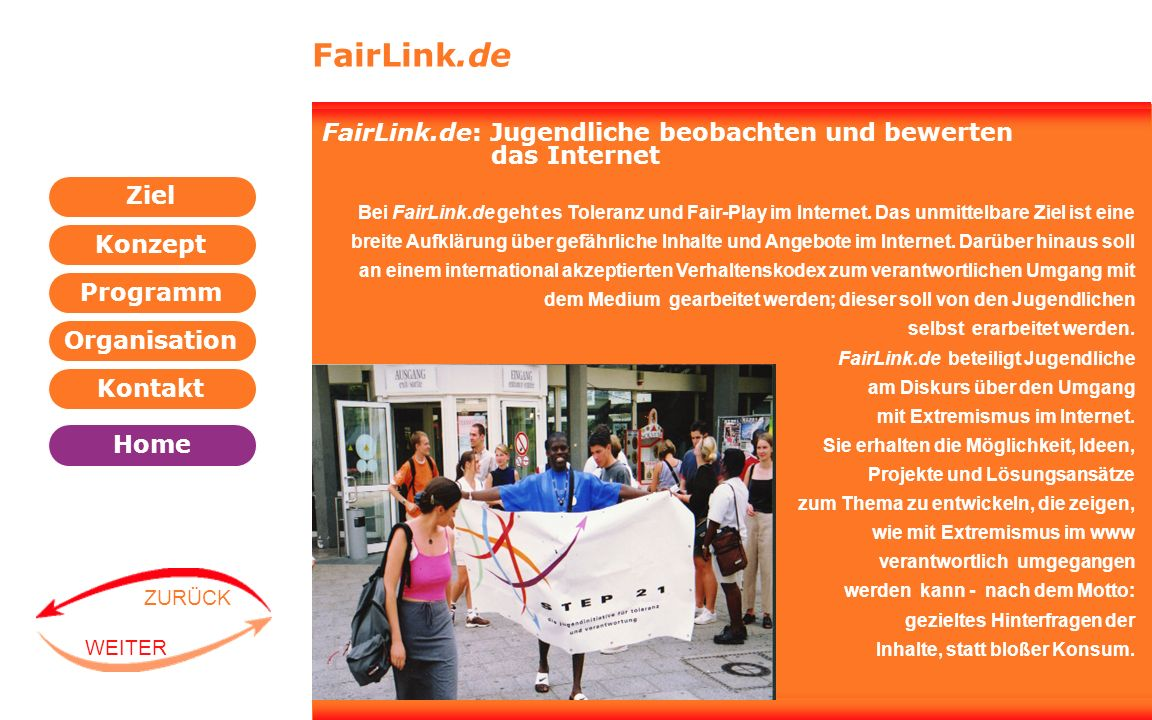 Programm Organisation Kontakt Konzept Ziel Home WEITER ZURÜCK FairLink.de FairLink.de: Jugendliche beobachten und bewerten das Internet Bei FairLink.d