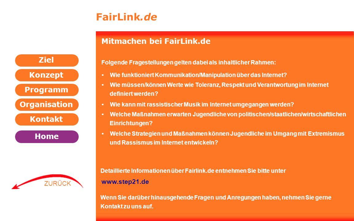 Programm Organisation Kontakt Konzept Ziel Home WEITER ZURÜCK FairLink.de Mitmachen bei FairLink.de Folgende Fragestellungen gelten dabei als inhaltli