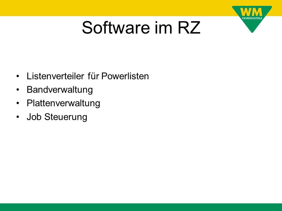 Software im RZ Listenverteiler für Powerlisten Bandverwaltung Plattenverwaltung Job Steuerung