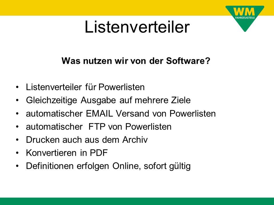 Listenverteiler Was nutzen wir von der Software? Listenverteiler für Powerlisten Gleichzeitige Ausgabe auf mehrere Ziele automatischer EMAIL Versand v