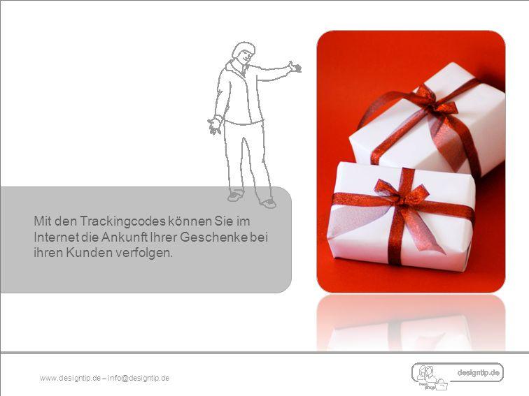 Mit den Trackingcodes können Sie im Internet die Ankunft Ihrer Geschenke bei ihren Kunden verfolgen.