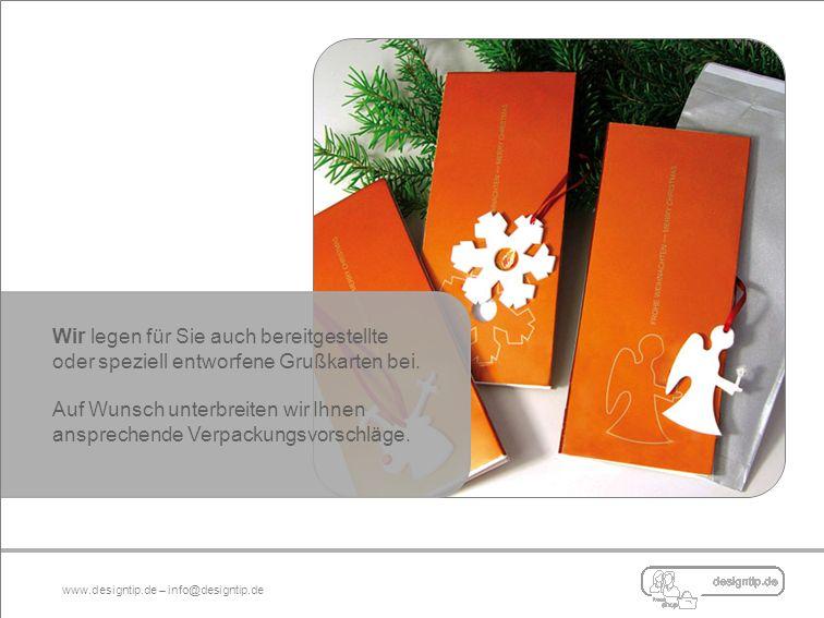 Wir legen für Sie auch bereitgestellte oder speziell entworfene Grußkarten bei.