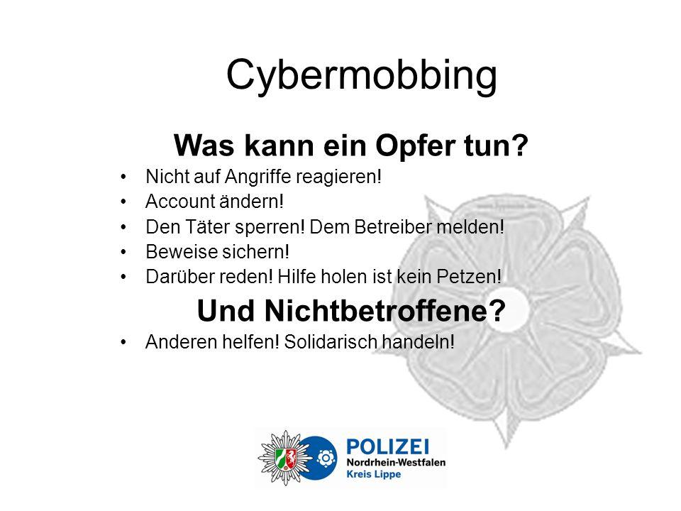 Cybermobbing Was kann ein Opfer tun.Nicht auf Angriffe reagieren.