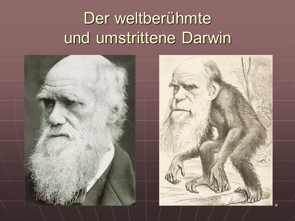8 Der weltberühmte und umstrittene Darwin
