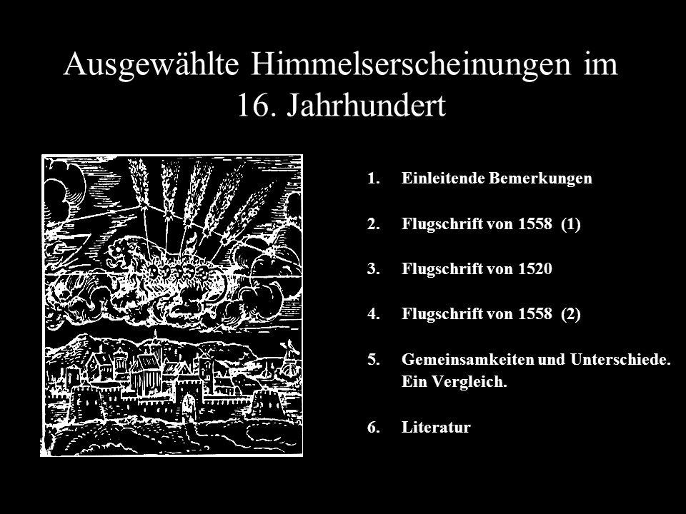 Ausgewählte Himmelserscheinungen im 16. Jahrhundert 1.Einleitende Bemerkungen 2.Flugschrift von 1558 (1) 3.Flugschrift von 1520 4.Flugschrift von 1558