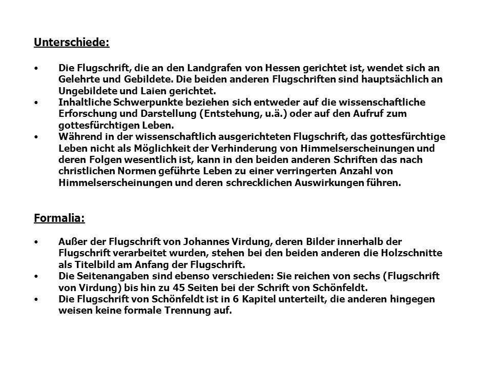Unterschiede: Die Flugschrift, die an den Landgrafen von Hessen gerichtet ist, wendet sich an Gelehrte und Gebildete. Die beiden anderen Flugschriften