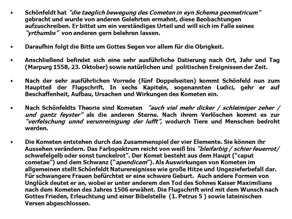 Schönfeldt hat die taeglich bewegung des Cometen in eyn Schema geometricum gebracht und wurde von anderen Gelehrten ermahnt, diese Beobachtungen aufzu