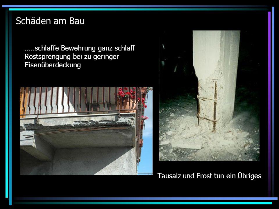 Schäden am Bau.....schlaffe Bewehrung ganz schlaff Rostsprengung bei zu geringer Eisenüberdeckung Tausalz und Frost tun ein Übriges