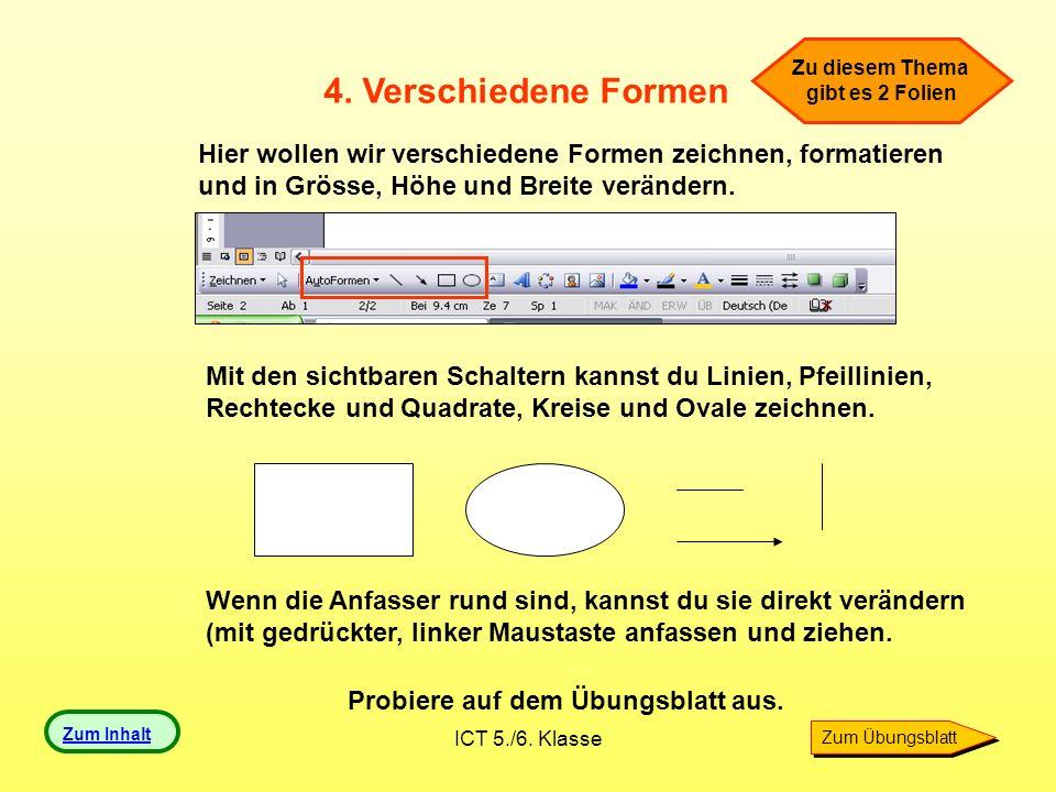 ICT 5./6.Klasse Bei angeklicktem Objekt kannst du mit der rechten Maustaste zum Formatieren gehen.