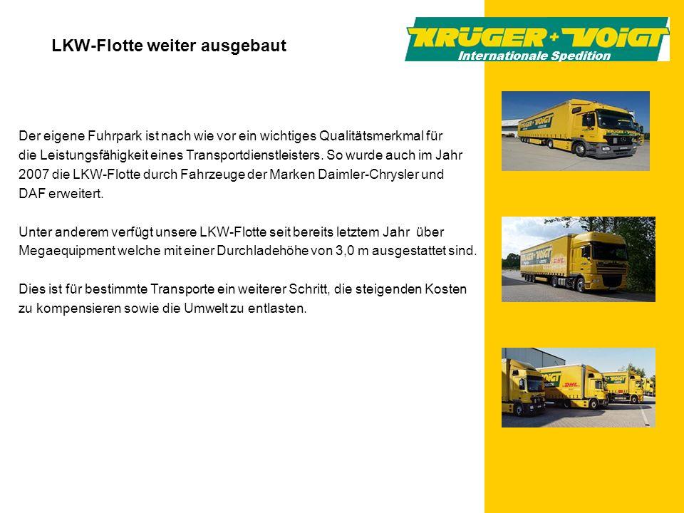 LKW-Flotte weiter ausgebaut Der eigene Fuhrpark ist nach wie vor ein wichtiges Qualitätsmerkmal für die Leistungsfähigkeit eines Transportdienstleiste