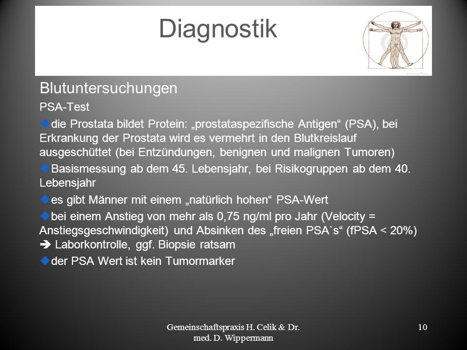 10 Diagnostik Blutuntersuchungen PSA-Test die Prostata bildet Protein: prostataspezifische Antigen (PSA), bei Erkrankung der Prostata wird es vermehrt