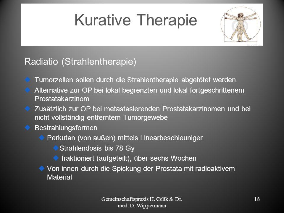 Kurative Therapie Radiatio (Strahlentherapie) Tumorzellen sollen durch die Strahlentherapie abgetötet werden Alternative zur OP bei lokal begrenzten u