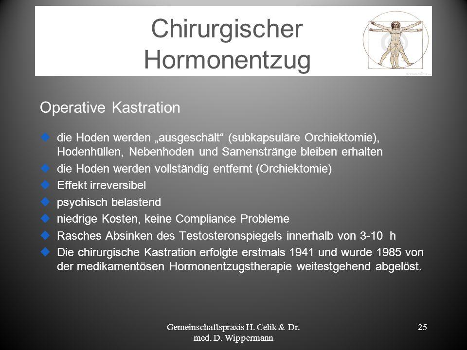 Chirurgischer Hormonentzug Operative Kastration die Hoden werden ausgeschält (subkapsuläre Orchiektomie), Hodenhüllen, Nebenhoden und Samenstränge ble