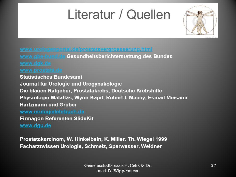 27 Literatur / Quellen www.urologenportal.de/prostatavergroesserung.html www.gbe-bund.dewww.gbe-bund.de Gesundheitsberichterstattung des Bundes www.dg
