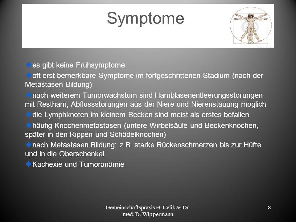 8 Symptome es gibt keine Frühsymptome oft erst bemerkbare Symptome im fortgeschrittenen Stadium (nach der Metastasen Bildung) nach weiterem Tumorwachs