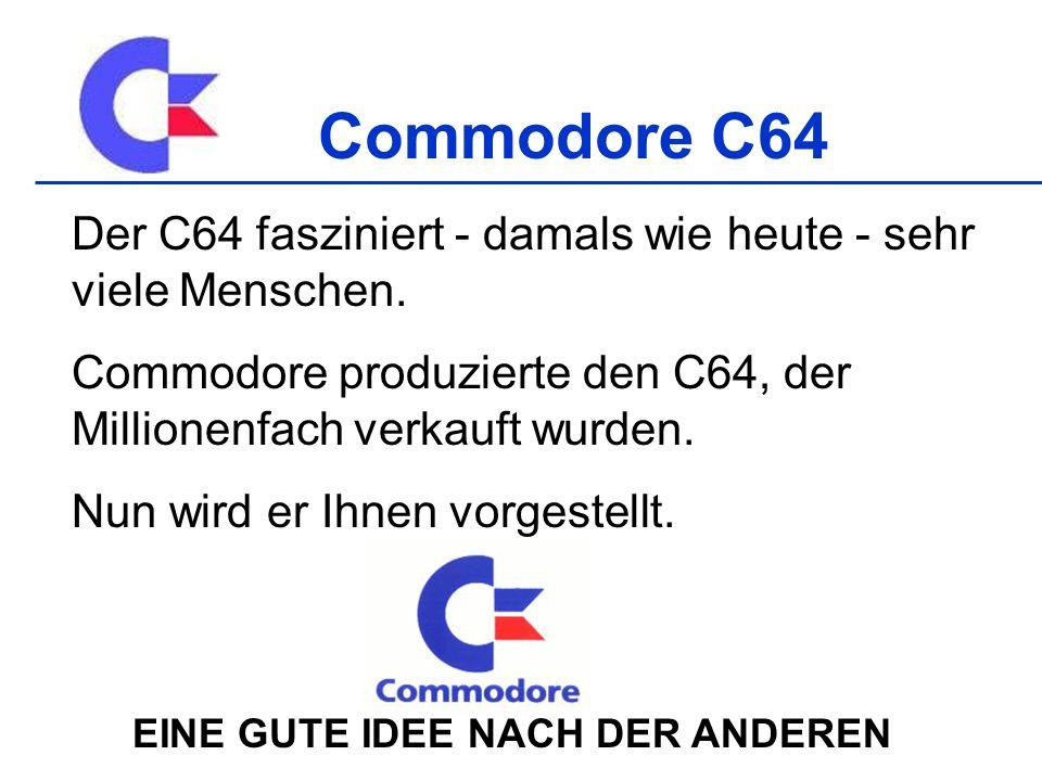 Commodore C64 Der C64 fasziniert - damals wie heute - sehr viele Menschen.