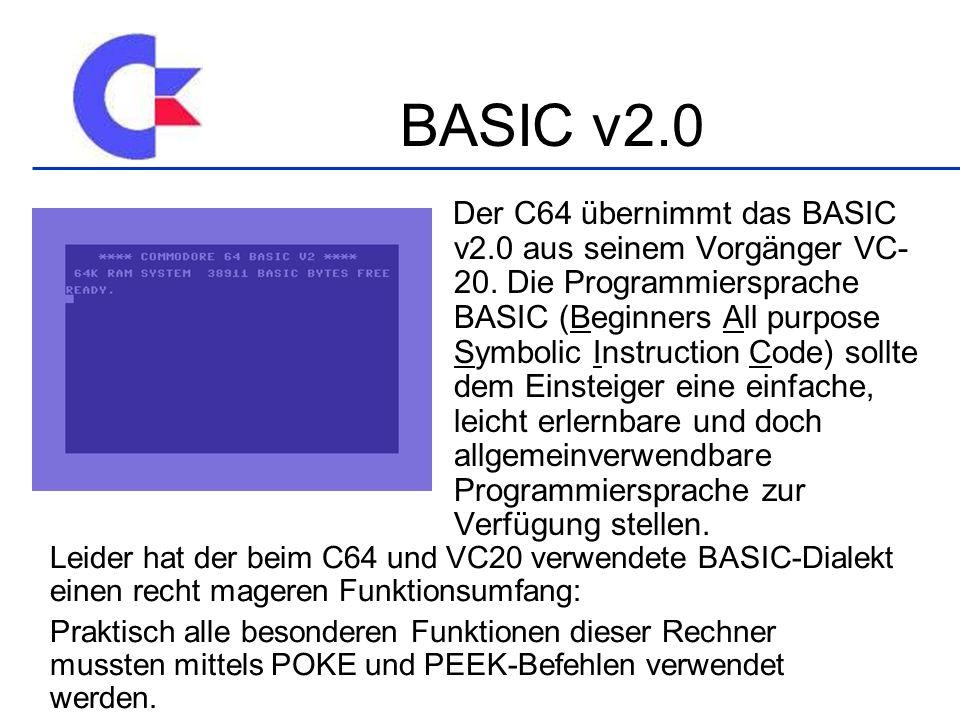 Der C64 übernimmt das BASIC v2.0 aus seinem Vorgänger VC- 20.