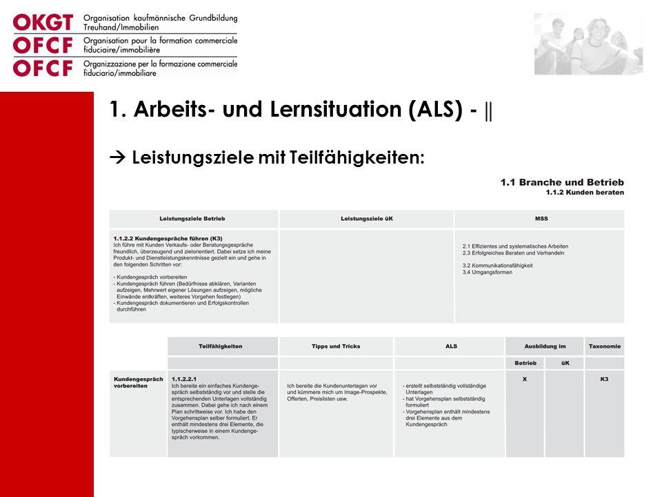 Leistungsziele mit Teilfähigkeiten: 1. Arbeits- und Lernsituation (ALS) - ||