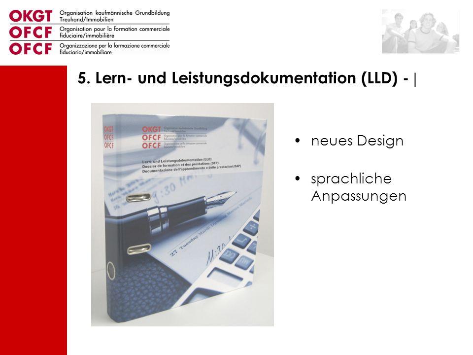 neues Design sprachliche Anpassungen 5. Lern- und Leistungsdokumentation (LLD) - |