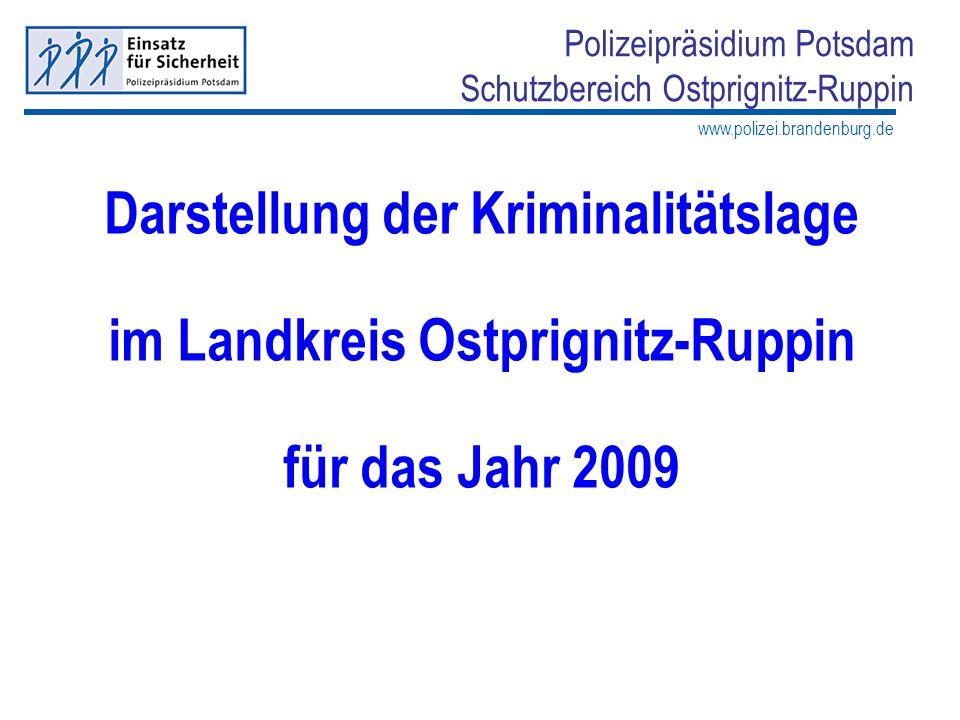 www.polizei.brandenburg.de Polizeipräsidium Potsdam Schutzbereich Ostprignitz-Ruppin Darstellung der Kriminalitätslage im Landkreis Ostprignitz-Ruppin