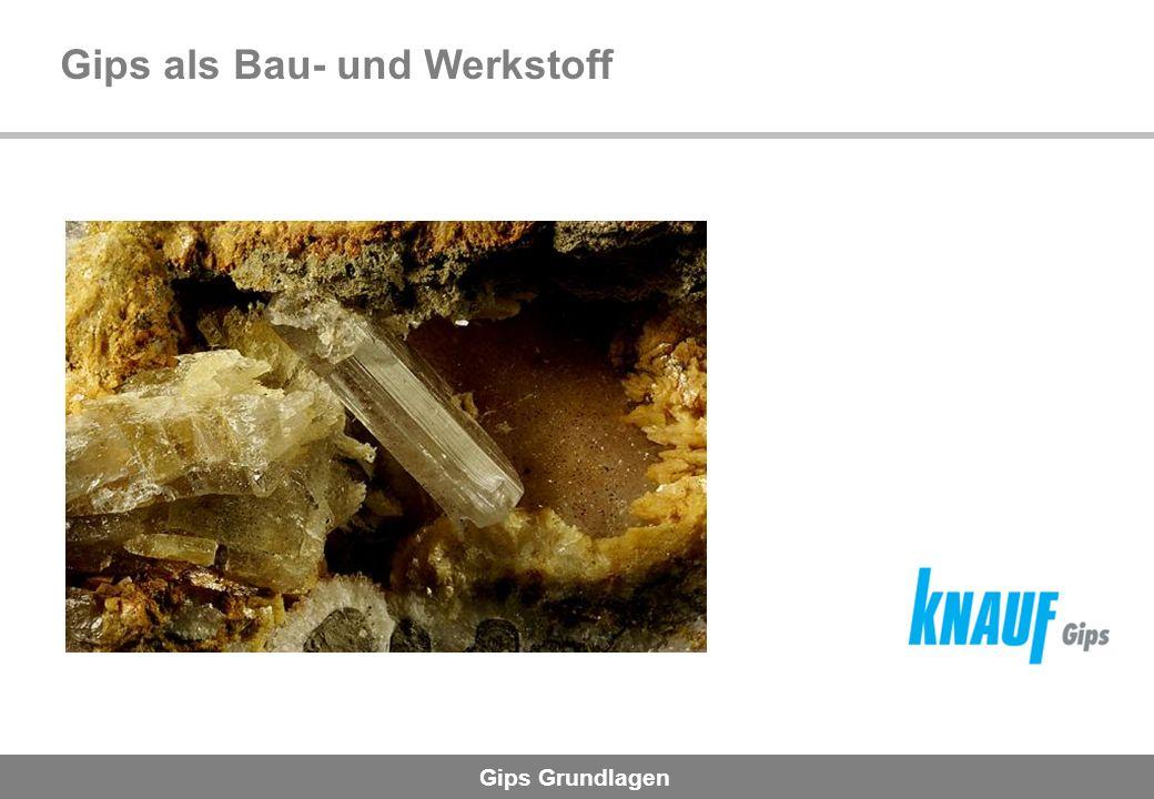 Gips Grundlagen 1.1 Einführung Gips (Kalziumsulfat) als Bau- und Werkstoff Bereits 7000 v.